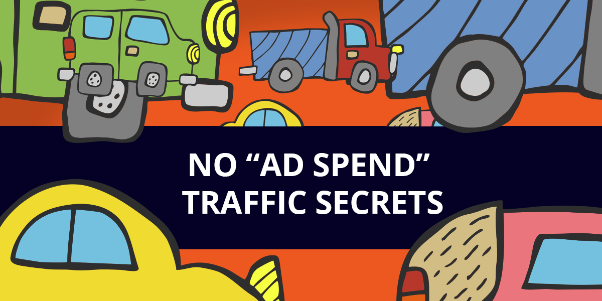 You'll Never Pay for Ads Again Once You Know These Secrets