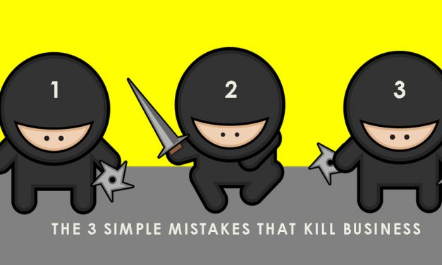 The 3 Simple Mistakes That Kill Business