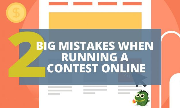 The 2 Biggest Mistakes People Make When Running Online Contests